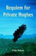 Requiem for Private Hughes